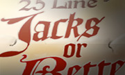 Jacks or Better 25 Line